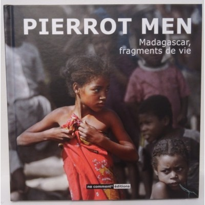 Pierrot Men Madagascar, Fragments de vie